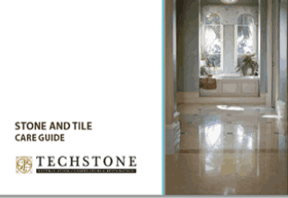 Techstone Stone and Tile Care Guide